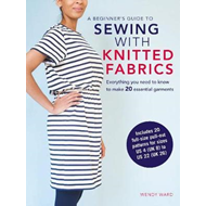 Beginner's Guide to Sewing with Knitted Fabrics (BOK)