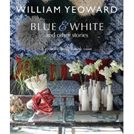 William Yeoward: Blue and White and Other Stories (BOK)