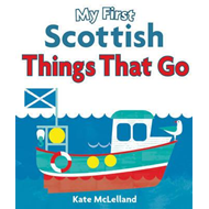My First Scottish Things That Go (BOK)