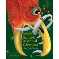 Illustrated Treasury of Scottish Mythical Creatures (BOK)
