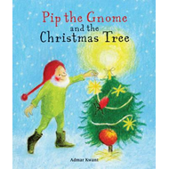 Pip the Gnome and the Christmas Tree (BOK)