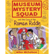 Museum Mystery Squad and the Case of the Roman Riddle (BOK)