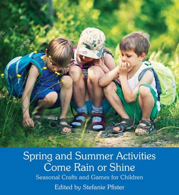Spring and Summer Activities Come Rain or Shine (BOK)
