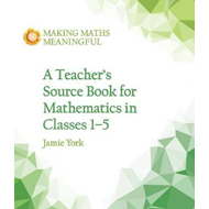 Teacher's Source Book for Mathematics in Classes 1 to 5 (BOK)