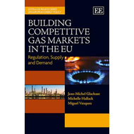 Building Competitive Gas Markets in the EU: Regulation, Supply and Demand (BOK)