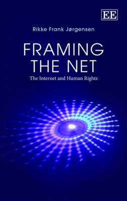 Framing the Net: The Internet and Human Rights (BOK)