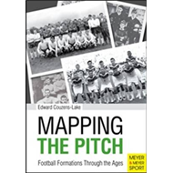 Mapping the Pitch Football Formations Through the Ages (BOK)