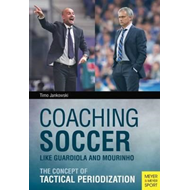 Coaching Soccer Like Guardiola and Mourinho (BOK)