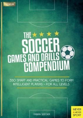 Soccer Games and Drills Compendium (BOK)