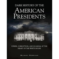 Dark History of the American Presidents (BOK)
