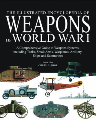 Illustrated Encyclopedia of Weapons of World War I (BOK)
