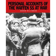 Personal Accounts of the Waffen-SS at War (BOK)