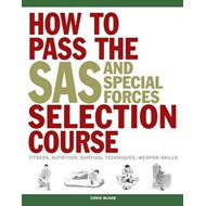 How to Pass the SAS and Special Forces Selection Course (BOK)