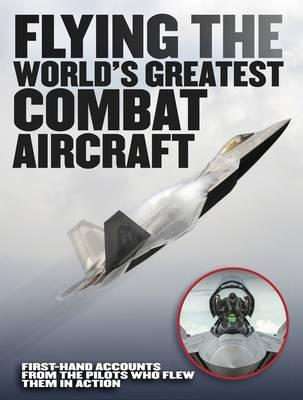 Flying the World's Greatest Combat Aircraft (BOK)