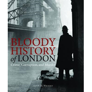 Bloody History of London (BOK)