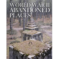 World War II Abandoned Places (BOK)