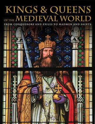 Kings and Queens of the Medieval World (BOK)