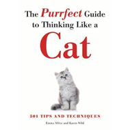 Purrfect Guide to Thinking Like a Cat (BOK)