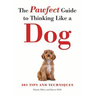 Pawfect Guide to Thinking Like a Dog (BOK)