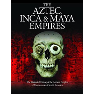 Aztec, Inca and Maya Empires (BOK)