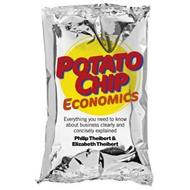 Potato Chip Economics: Everything You Need to Know About Business Clearly and Concisely Explained (BOK)