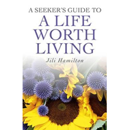 A Seeker's Guide to a Life Worth Living (BOK)