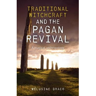 Traditional Witchcraft and the Pagan Revival (BOK)