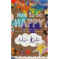 Relax Kids - How to be Happy (BOK)
