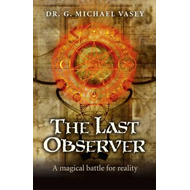 The Last Observer: A Magical Battle for Reality (BOK)