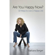 Are You Happy Now?: 10 Ways to Live a Happy Life (BOK)