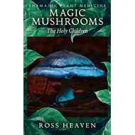 Produktbilde for Shamanic Plant Medicine - Magic Mushrooms: The Holy Children (BOK)