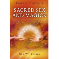 Pagan Portals - Sacred Sex and Magick (BOK)
