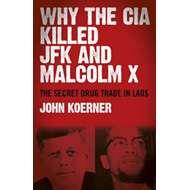 Why the CIA Killed JFK and Malcolm X (BOK)