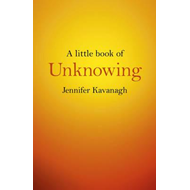 Little Book of Unknowing (BOK)
