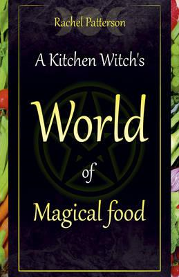 Kitchen Witch's World of Magical Food (BOK)