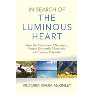 In Search of the Luminous Heart (BOK)