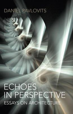 Echoes in Perspective_essays on Architecture (BOK)