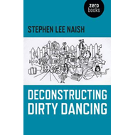 Deconstructing Dirty Dancing (BOK)