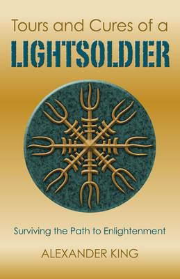 Tours and Cures of a Lightsoldier (BOK)