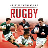 Greatest Moments in Rugby (BOK)