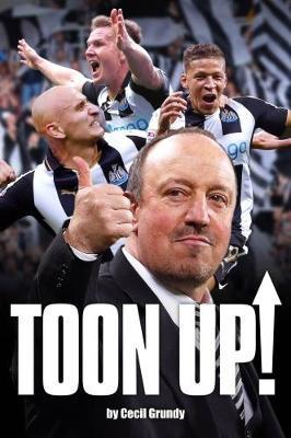 Toon Up - The Story of Newcastle United's Championship Winni (BOK)