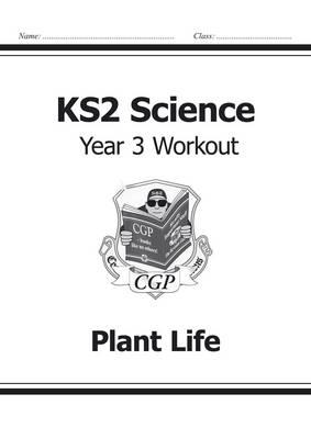 KS2 Science Year Three Workout: Plant Life (BOK)