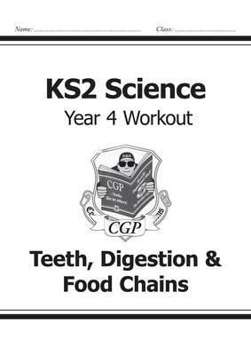 KS2 Science Year Four Workout: Teeth, Digestion & Food Chain (BOK)