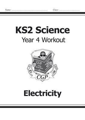 KS2 Science Year Four Workout: Electricity (BOK)