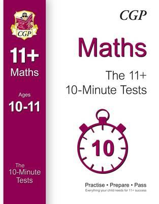 10-Minute Tests for 11+ Maths Ages 10-11 (for GL & Other Tes (BOK)