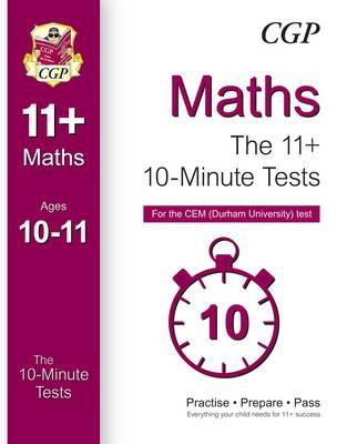 10-Minute Tests for 11+ Maths (Ages 10-11) - CEM Test (BOK)