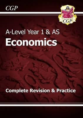 A-Level Economics: Year 1 & AS Complete Revision & Practice (BOK)