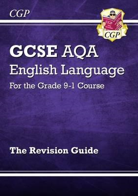 GCSE English Language AQA Revision Guide - for the Grade 9-1 (BOK)