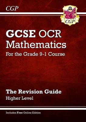 GCSE Maths OCR Revision Guide: Higher - for the Grade 9-1 Co (BOK)