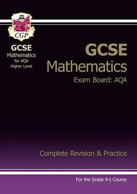 New GCSE Maths AQA Complete Revision & Practice: Higher - Gr (BOK)